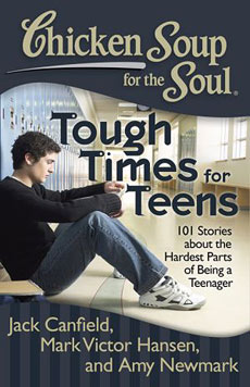 Chicken Soup for the Soul: Tough Times for teens